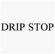 DRIP STOP