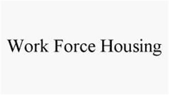 WORK FORCE HOUSING