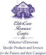 ELDERCARE RESOURCE CENTER ALZHEIMER'S/DEMENTIA SPECIFIC PRODUCTS AND SERVICES FOR THE PATIENT AND THEIR CAREGIVER