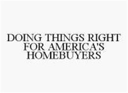 DOING THINGS RIGHT FOR AMERICA'S HOMEBUYERS