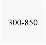 300-850