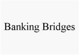 BANKING BRIDGES