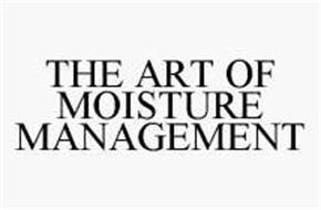 THE ART OF MOISTURE MANAGEMENT