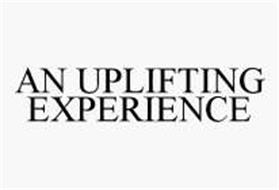 AN UPLIFTING EXPERIENCE