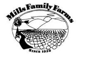 MILLS FAMILY FARMS SINCE 1958