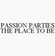 PASSION PARTIES THE PLACE TO BE