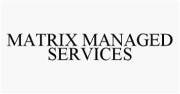 MATRIX MANAGED SERVICES