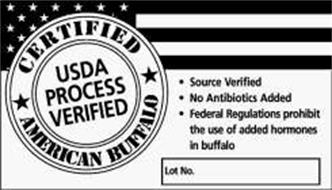 CERTIFIED AMERICAN BUFFALO USDA PROCESS VERIFIED SOURCE VERIFIED NO ANTIBIOTICS ADDED FEDERAL REGULATIONS PROHIBIT THE USE OF ADDED HORMONES IN BUFFALO LOT NO.