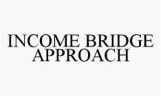 INCOME BRIDGE APPROACH