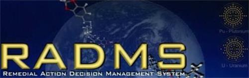 RADMS REMEDIAL ACTION DECISION MANAGEMENT SYSTEM PU - PLUTONIUM U - URANIUM