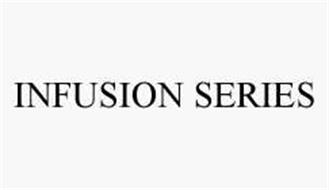 INFUSION SERIES