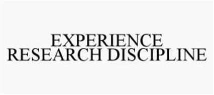 EXPERIENCE RESEARCH DISCIPLINE