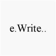 E.WRITE..