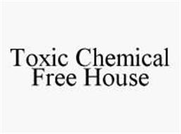 TOXIC CHEMICAL FREE HOUSE