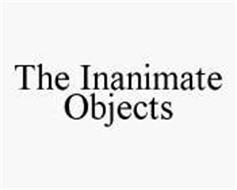 THE INANIMATE OBJECTS