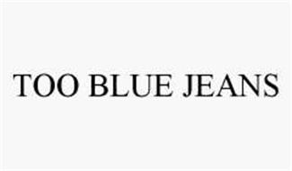 TOO BLUE JEANS