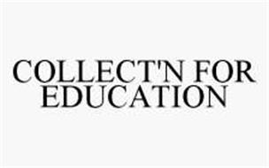 COLLECT'N FOR EDUCATION