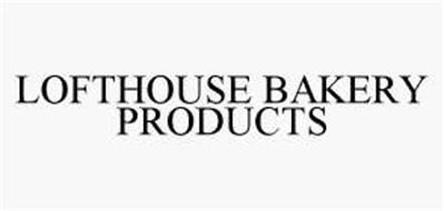LOFTHOUSE BAKERY PRODUCTS