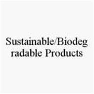 SUSTAINABLE/BIODEGRADABLE PRODUCTS