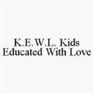 K.E.W.L. KIDS EDUCATED WITH LOVE