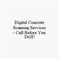 DIGITAL CONCRETE SCANNING SERVICES - CALL BEFORE YOU DRILL!
