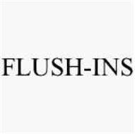 FLUSH-INS
