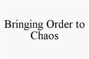 BRINGING ORDER TO CHAOS