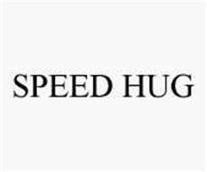 SPEED HUG
