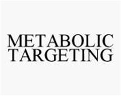 METABOLIC TARGETING