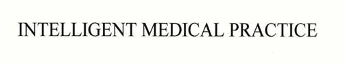 INTELLIGENT MEDICAL PRACTICE