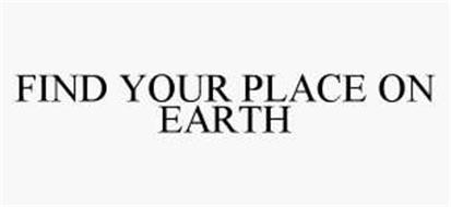 FIND YOUR PLACE ON EARTH