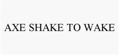 AXE SHAKE TO WAKE