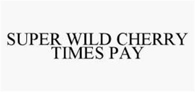 SUPER WILD CHERRY TIMES PAY