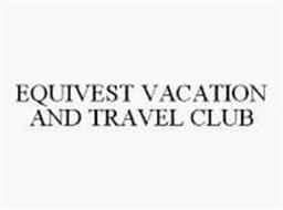 EQUIVEST VACATION AND TRAVEL CLUB