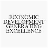 ECONOMIC DEVELOPMENT GENERATING EXCELLENCE