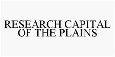 RESEARCH CAPITAL OF THE PLAINS