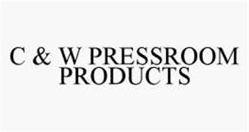 C & W PRESSROOM PRODUCTS