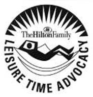 LEISURE TIME ADVOCACY THE HILTONFAMILY H