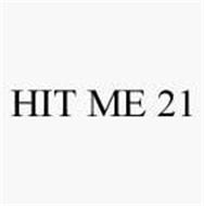 HIT ME 21