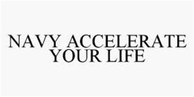 NAVY ACCELERATE YOUR LIFE