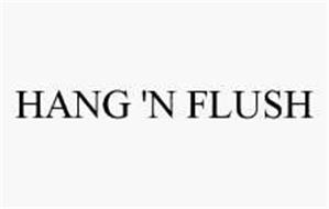 HANG 'N FLUSH