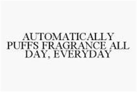 AUTOMATICALLY PUFFS FRAGRANCE ALL DAY, EVERYDAY
