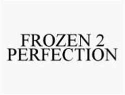 FROZEN 2 PERFECTION