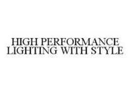 HIGH PERFORMANCE LIGHTING WITH STYLE