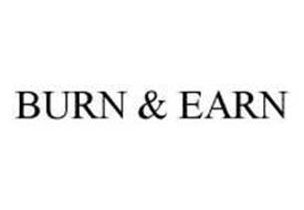 BURN & EARN