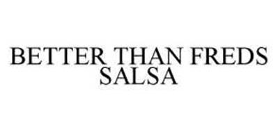 BETTER THAN FREDS SALSA