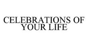 CELEBRATIONS OF YOUR LIFE