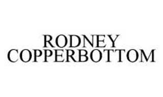 RODNEY COPPERBOTTOM