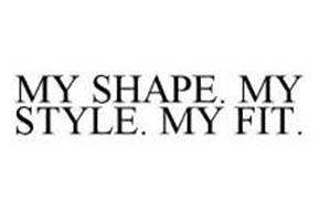 MY SHAPE. MY STYLE. MY FIT.