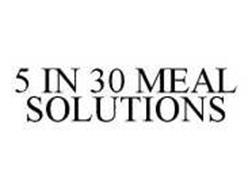5 IN 30 MEAL SOLUTIONS